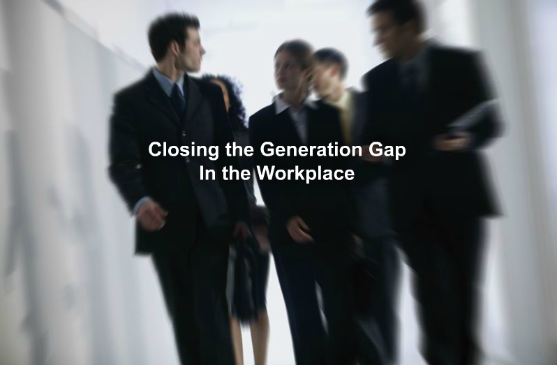 Generation Gap: Closing the Gap in the Workplace
